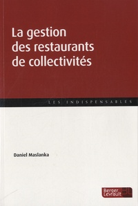 La gestion des restaurants de collectivités - Daniel Maslanka |