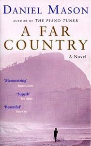Daniel Mason - A Far Country.