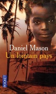 Daniel Mason - Un lointain pays.