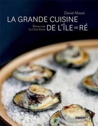 Daniel Massé et Yann Werdefroy - La grande cuisine de l'île de Ré - Restaurant Le Chat Botté.