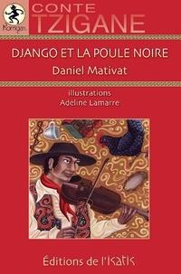 Daniel Mativat - Django et la poule noire - Conte tzigane.