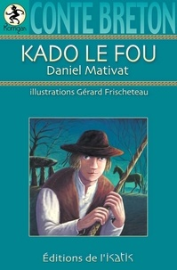 Daniel Mativat - Kado le fou.