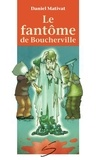 Daniel Mativat et Jean-Paul Eid - Le fantôme de Boucherville.