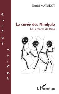 Daniel Matokot - La curée des Mindjula - Les enfants de Papa.