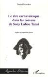 Daniel Matokot - Le rire carnavalesque dans les romans de Sony Labou Tansi.