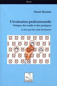 L'évaluation professionnelle : critique des outils et des pratiques- Le livre gris des outils d'évaluation - Daniel Matzkin |