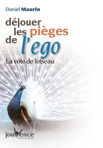Déjouer les pièges de l'ego. La voie de l'oiseau