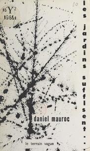 Daniel Mauroc et Raul Valdivieso - Les jardins suffisent....