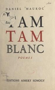 Daniel Mauroc - Tam-tam blanc.