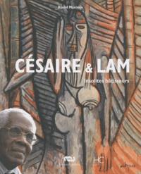 Daniel Maximin - Césaire & Lam - Insolites bâtisseurs.