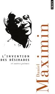 Daniel Maximin - L'invention des désirades et autres poèmes.