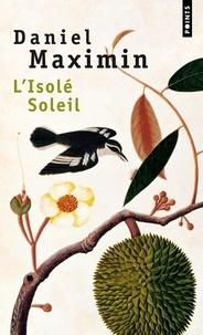 Daniel Maximin - L'Isolé soleil.