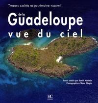 Daniel Maximin - La Guadeloupe vue du ciel - Trésors cachés et patrimoine naturel.