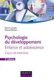 Daniel Mellier et Henri Lehalle - Psychologie du développement - Enfance et adolescence - Cours et exercices.