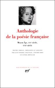 Daniel Ménager et Jean-Pierre Chauveau - Anthologie de la poésie française. - Tome 1, Moyen Age, XVIe siècle, XVIIe siècle.