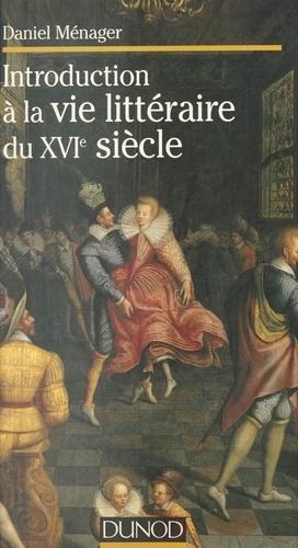 Introduction à la vie littéraire du XVIe siècle