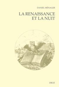 Daniel Ménager - La Renaissance et la nuit.