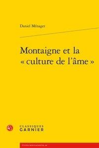 Daniel Ménager - Montaigne et la culture de l'âme.