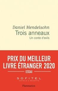 Daniel Mendelsohn - Trois anneaux - Un conte d'exils.