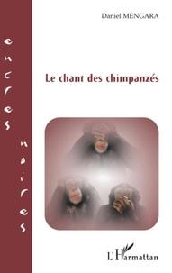 Daniel Mengara - Le chant des chimpanzés.