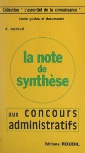 Daniel Meraud - La note de synthèse aux concours administratifs.