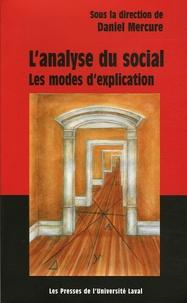 Daniel Mercure - L'analyse du social : les modes d'explication.