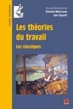 Daniel Mercure - Les théories du travail. Les classiques.