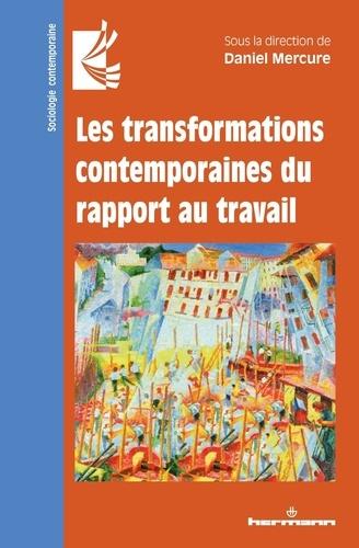 Daniel Mercure - Les transformations contemporaines du rapport au travail.