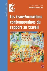 Daniel Mercure - Les transformations contemporaines du rapport au travail.