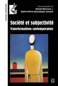 Daniel Mercure - Société et subjectivité. Transformations contemporaines.