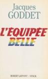 Daniel Mermet et Jacques Goddet - L'équipée belle.