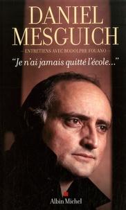 """Daniel Mesguich et Rodolphe Fouano - """"Je n'ai jamais quitté l'école...""""."""