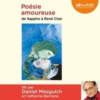 Daniel Mesguich - Poésie amoureuse - De Sappho à René Char.