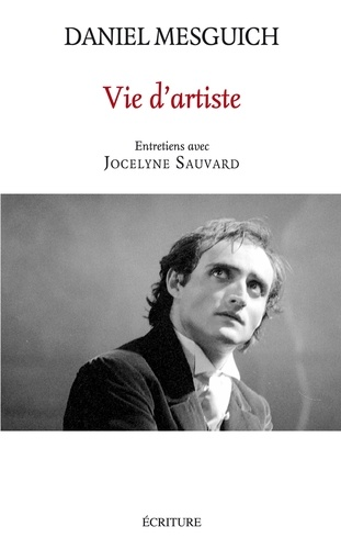 VIE D'ARTISTE - Entretiens avec Jocelyne Sauvard