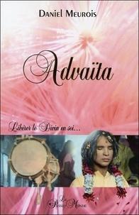 Daniel Meurois - Advaïta - Libérer le Divin en soi....