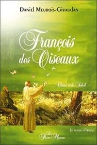 Daniel Meurois-Givaudan - François des Oiseaux, Claire et le Soleil - Le secret d'Assise.
