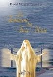 Daniel Meurois-Givaudan - Le Testament des trois Marie - Trois femmes, trois initiations.