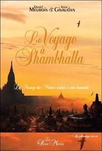 Le voyage à Shambhalla- Le message des Maîtres réalisés à notre humanité - Daniel Meurois |
