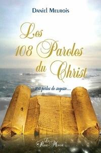 Daniel Meurois - Les 108 paroles du Christ - 108 perles de sagesse....