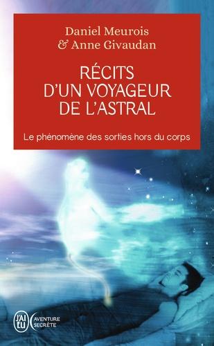 Daniel Meurois et Anne Givaudan - Récits d'un voyageur de l'astral.