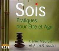 Daniel Meurois et Anne Givaudan - Sois - Pratiques pour être et agir.