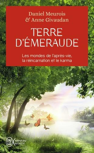 Daniel Meurois et Anne Givaudan - Terre d'émeraude - Témoignages d'outre-corps.