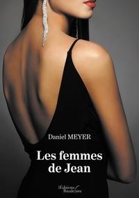 Daniel Meyer - Les femmes de Jean.