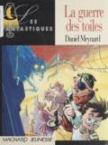 Daniel Meynard - La guerre des toiles.