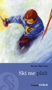 Daniel Meynard - Ski me plait.