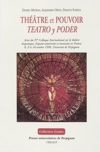 Daniel Meyran - Théâtre et pouvoir : actes du IVe colloque international sur le théâtre hispanique, hispano-américain et mexicain en France, 8, 9 et 10 octobre 1998, Université de Perpignan.