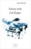 Daniel Michel - Fausse note à la Roque.