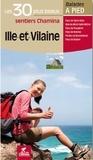 Daniel Michel et Hervé Milon - Ille-et-Vilaine - Les 30 plus beaux sentiers.