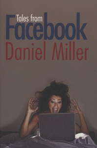 Daniel Miller - Tales from Facebook.