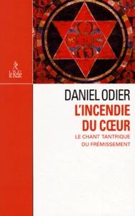 Daniel Ming qing si fu - L'Incendie du coeur - Le chant tantrique du frémissement.